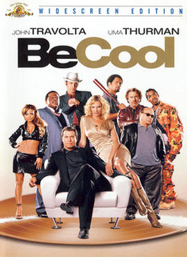 Be Cool  ('Everyone is looking for the next big hit)